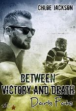 Between Victory and Death: Dark Fate (Between Victory and Death Reihe 1)