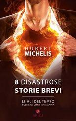 8 disastrose storie brevi