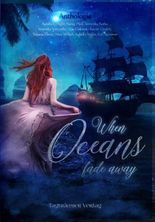 When Oceans fade away: Anthologie