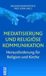 Mediatisierung und religiöse Kommunikation