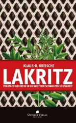 Lakritz – Traktat einer Reise in die Welt der schwarzen Süßigkeit