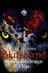 Blutsbund Vampirkönige 7: Elija
