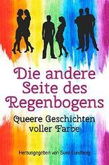 Die andere Seite des Regenbogens - Queere Geschichten voller Farbe