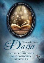 Dana und das Geheimnis des magischen Kristalls