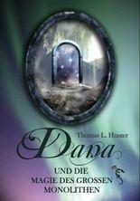 Dana und die Magie des großen Monolithen