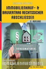 Immobilienkauf- und Bauvertrag rechtssicher abschliessen