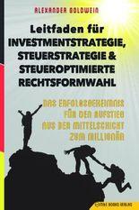 Leitfaden für Investmentstrategie, Steuerstrategie & steueroptimierte Rechtsformwahl