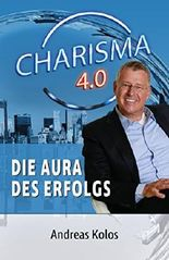Charisma 4.0  Die Aura des Erfolgs