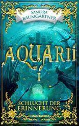 Aquarií: Schlucht der Erinnerung