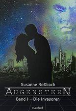 Augenstern - Band 1: Die Invasoren: Sci-Fi-Romance-Serie