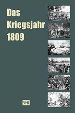 Das Kriegsjahr 1809 in Einzeldarstellungen: Österreichs Thermopylen - Der Volkskrieg in Tirol - Aspern - Wagram
