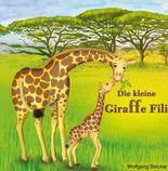 Die kleine Giraffe Fili