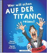 WER WILL SCHON auf der Titanic reisen?