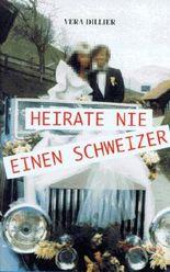 Heirate nie einen Schweizer