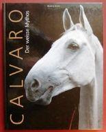 CALVARO - Der weisse Mythos