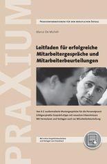 Leitfaden für erfolgreiche Mitarbeitergespräche und Mitarbeiterbeurteilungen: Von A-Z ausformulierte Mustergespräche für die Personalpraxis. ... und Vorlagen auch zur Mitarbeiterbeurteilung