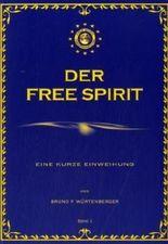 Der Free Spirit - Band 1: Eine kurze Einweihung