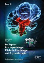 Dr. Psych's Psychopathologie, Klinische Psychologie und Psychotherapie, Band 2