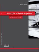 Grundlagen Projektmanagement: Der umfassende Einstieg, Aufgaben und Lösungen