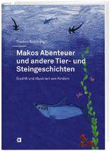 Makos Abenteuer und andere Tier- und Steingeschichten