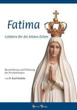 Fatima - Leitstern für die letzten Zeiten