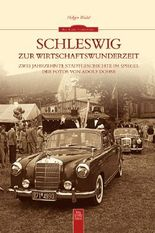 Schleswig zur Wirtschaftswunderzeit