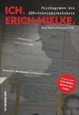 Ich. Erich Mielke - Psychogramm des Stasi-Chefs