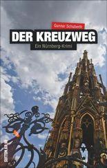Der Kreuzweg - Ein Nürnberg-Krimi