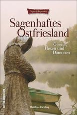 Sagenhaftes Ostfriesland
