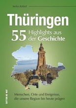 Thüringen. 55 Highlights aus der Geschichte