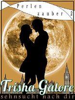 Band 2 - Sehnsucht nach dir - Perlenzauber-Trilogie: Ein Teenage Love Drama