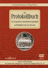 Das Protokollbuch der französisch-reformierten Gemeinde zu Mannheim von 1652 bis 1689
