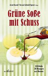 Grüne Soße mit Schuss: 20 Krimis und 20 Rezepte aus Hessen