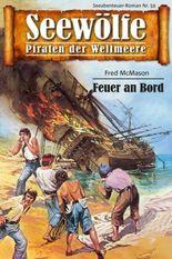 Seewölfe - Piraten der Weltmeere 59: Feuer an Bord