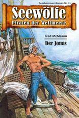 Seewölfe - Piraten der Weltmeere 72: Der Jonas