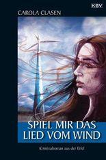 Spiel mir das Lied vom Wind: Kriminalroman aus der Eifel (Sonja Senger)