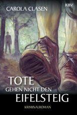 Tote gehen nicht den Eifelsteig: Kriminalroman aus der Eifel (Sonja Senger)