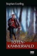 Totenkammerwald: Kriminalroman aus der Eifel (Kommissar Schwarz)