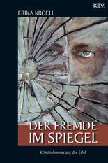 Der Fremde im Spiegel: Kriminalroman aus der Eifel