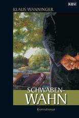 Schwaben-Wahn: Kommissar Braigs siebter Fall