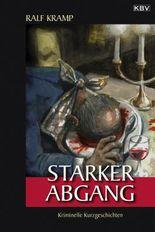 Starker Abgang: Kriminelle Kurzgeschichten