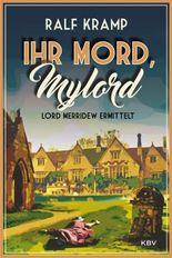 Ihr Mord, Mylord: Lord Merridew ermittelt (KBV-Krimi) (German Edition)