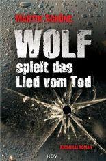 Wolf spielt das Lied vom Tod: Kriminalroman (Tom Wolf 3)