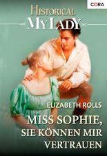 Miss Sophie, Sie können mir vertrauen