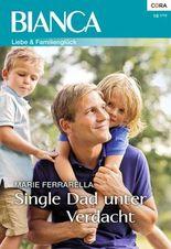Single Dad unter Verdacht (Bianca)