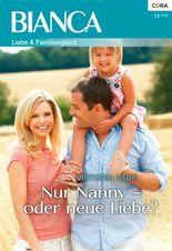 Nur Nanny - oder neue Liebe? (Bianca)