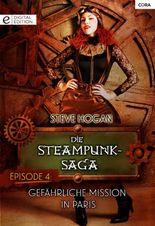 Die Steampunk-Saga: Episode 4: Gefährliche Mission in Paris