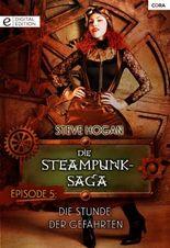 Die Steampunk-Saga: Episode 5: Die Stunde der Gefährten