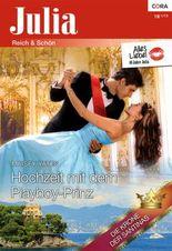 Hochzeit mit dem Playboy-Prinz (Julia)