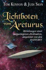 Lichtboten vom Arcturus: Mitteilungen einer aufgestiegenen Zivilisation, eingeleitet von den Hathoren
